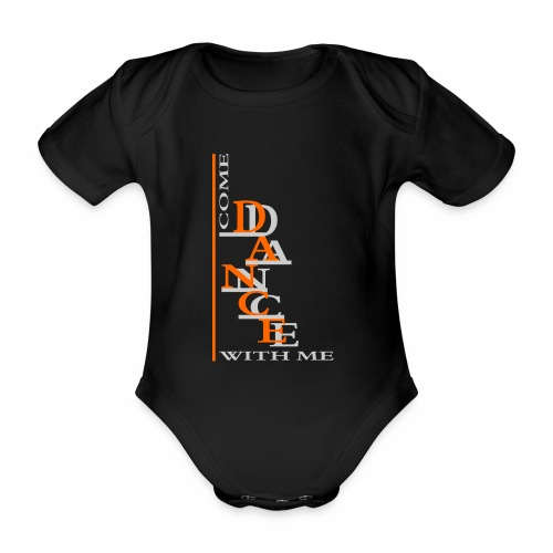 Come Dance With Me - Organic Short-sleeved Baby Bodysuit