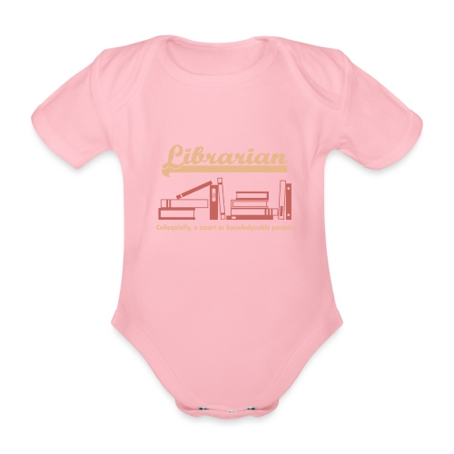 0333 Cool saying funny Quote Librarian - Organic Short-sleeved Baby Bodysuit