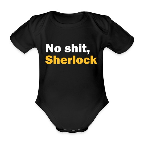 No shit, Sherlock - Organic Short-sleeved Baby Bodysuit