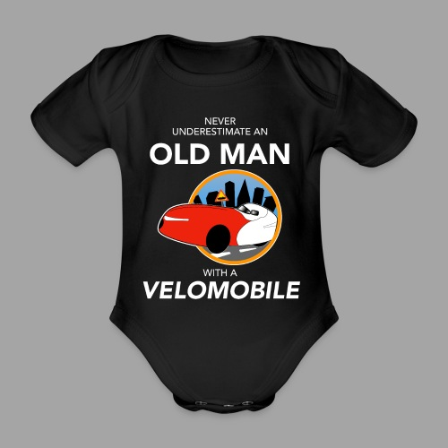 Never underestimate an old man with a velomobile - Vauvan lyhythihainen luomu-body