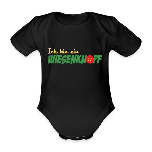 ich bin ein WIESENKNOPF - Baby Bio-Kurzarm-Body