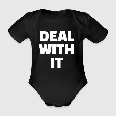 DEAL WITH IT - Organic Short-sleeved Baby Bodysuit