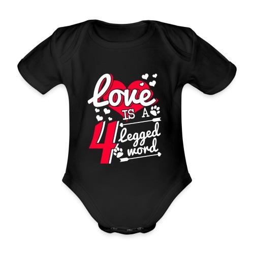 Love is a 4 legged word - Baby Bio-Kurzarm-Body