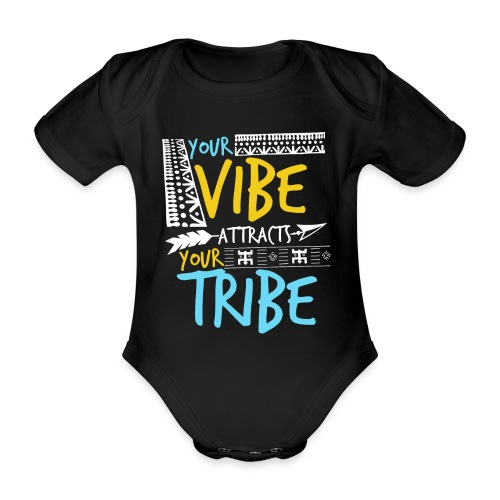 Your Vibe Attracts Your Tribe - Baby Bio-Kurzarm-Body