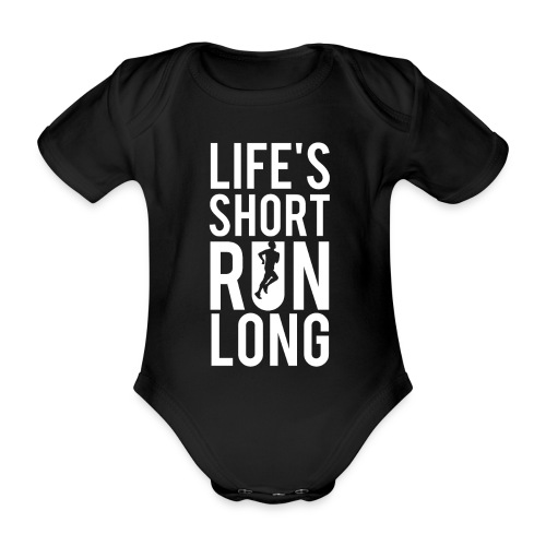 Life's Short Run Long - Baby Bio-Kurzarm-Body