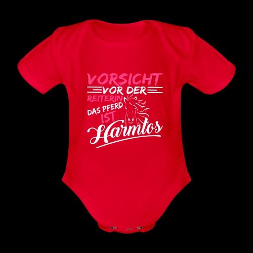 VORSICHT VOR DER REITERIN DAS PFERD IST HARMLOS v - Baby Bio-Kurzarm-Body