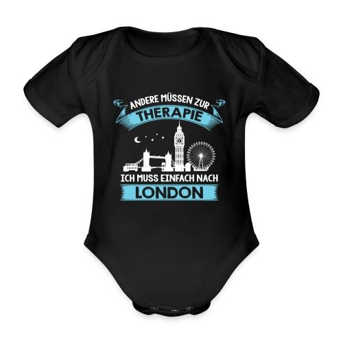 Andere müssen zur Therapie - Ich muss nach London - Baby Bio-Kurzarm-Body