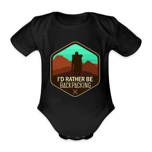 I'd Rather Be Backpacking - Baby Bio-Kurzarm-Body