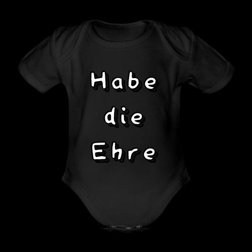 Habe die Ehre - Baby Bio-Kurzarm-Body
