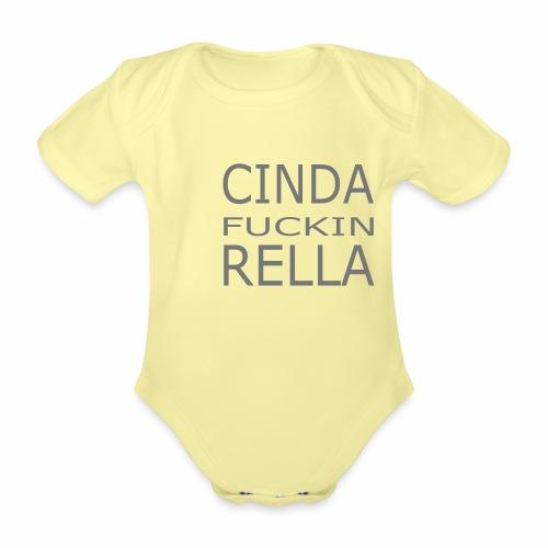 Cinda fuckin Rella - Baby Bio-Kurzarm-Body