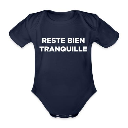 Reste Bien Tranquille - Body Bébé bio manches courtes