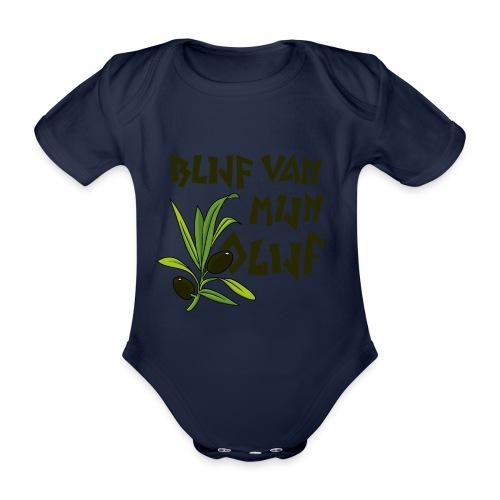 blijf van mijn olijf donker - Baby bio-rompertje met korte mouwen