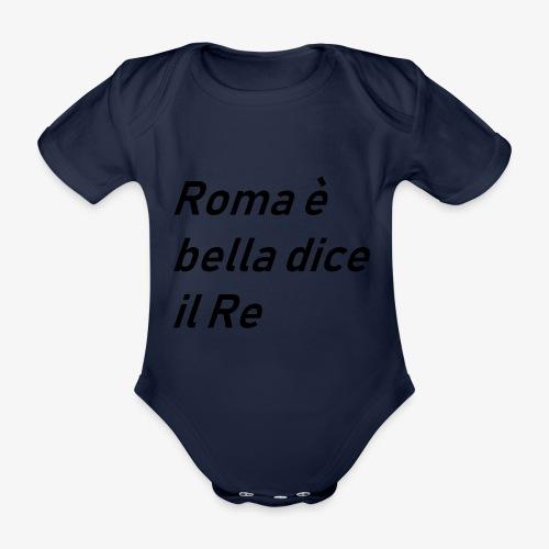 ROMA è bella dice il RE - Body ecologico per neonato a manica corta