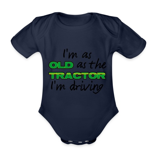 I am as old as the tractor i am driving GREEN - Baby bio-rompertje met korte mouwen