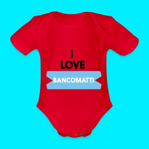 I LOVE BANCOMATTI VerNERA - Body ecologico per neonato a manica corta