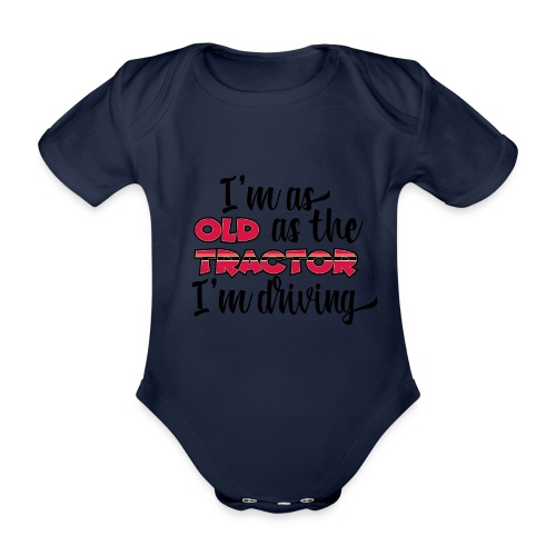 I am as old as the tractor i am driving RED - Baby bio-rompertje met korte mouwen