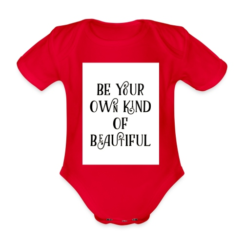 Be your own kind of beautiful - Organic Short-sleeved Baby Bodysuit