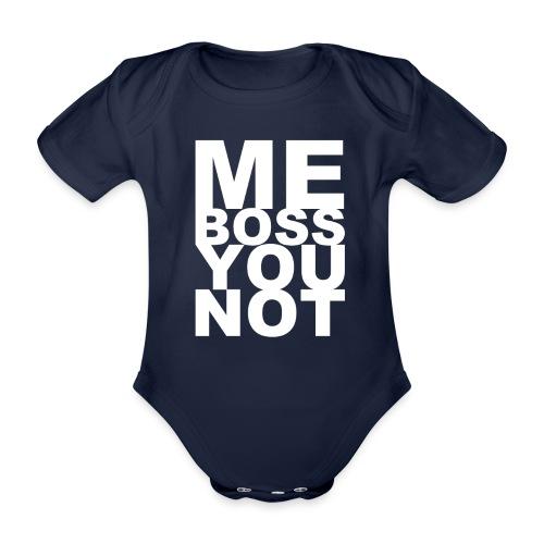 Me Boss You Not - Organic Short-sleeved Baby Bodysuit