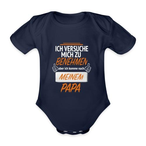 Ich komme nach meinem Papa - Baby Bio-Kurzarm-Body