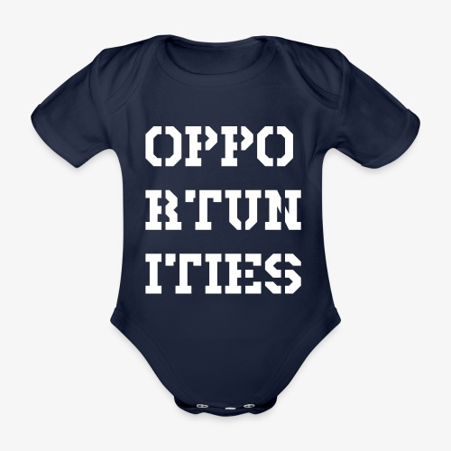 Opportunities - Gelegenheiten - weiß - Baby Bio-Kurzarm-Body