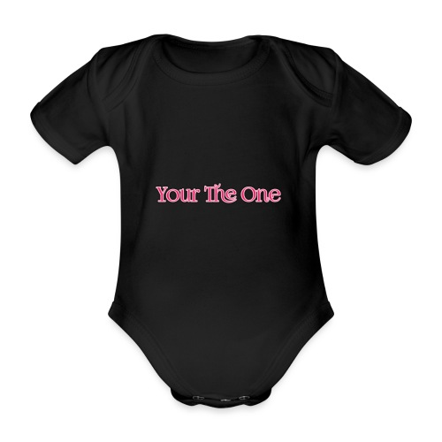 Your The One - Organic Short-sleeved Baby Bodysuit