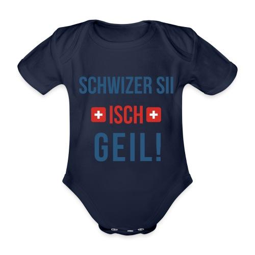 Schweizer sein ist geil!   Berndeutsch - Baby Bio-Kurzarm-Body