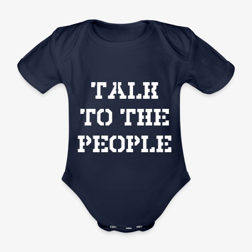 Talk to the people - weiß - Baby Bio-Kurzarm-Body