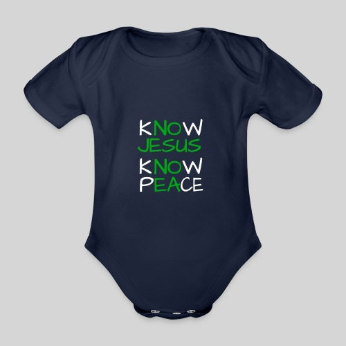 know Jesus know Peace - kenne Jesus kenne Frieden - Baby Bio-Kurzarm-Body