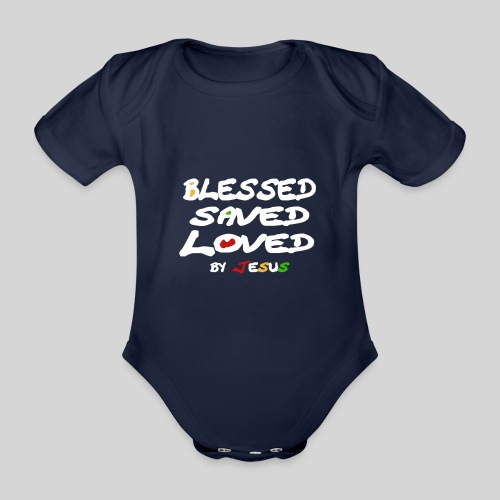 Blessed Saved Loved by Jesus - Baby Bio-Kurzarm-Body