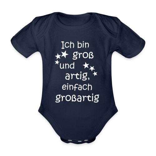 Ich bin gross - artig = großartig weiß - Baby Bio-Kurzarm-Body