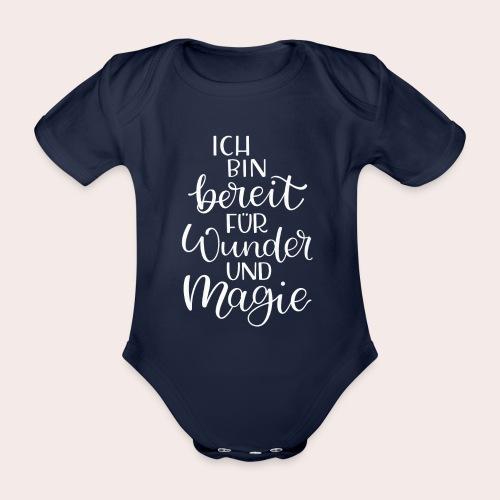 Ich bin bereit für Wunder und Magie - Baby Bio-Kurzarm-Body