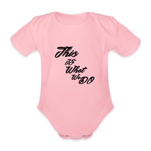 this is what we do bmx mountain bike skater tshirt - Organic Short-sleeved Baby Bodysuit