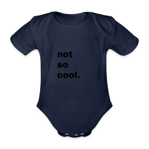 not so cool. Geschenk Simple Idee - Baby Bio-Kurzarm-Body