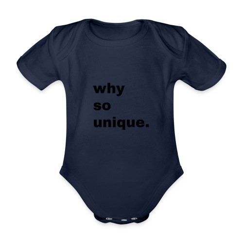 why so unique. Geschenk Idee Simple - Baby Bio-Kurzarm-Body
