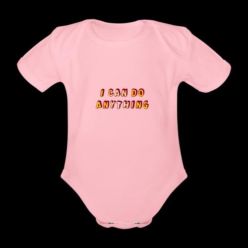 I can do anything - Organic Short-sleeved Baby Bodysuit
