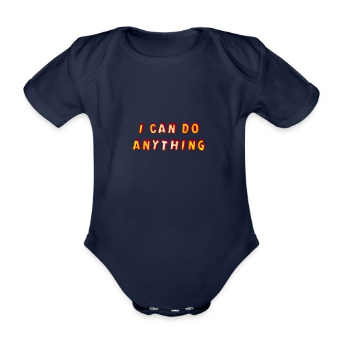 I can do anything - Organic Short-sleeved Baby Bodysuit