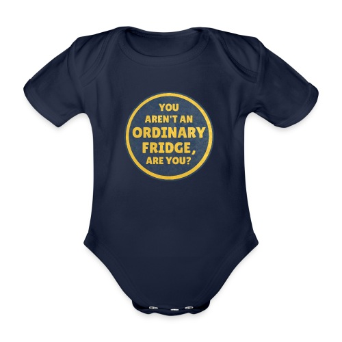 You aren't an Ordinary Fridge, are you? - Organic Short-sleeved Baby Bodysuit