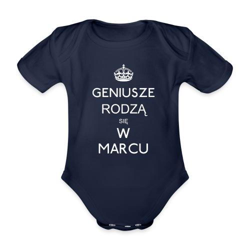 GENIUSZE RODZĄ SIĘ W MARCU - Ekologiczne body niemowlęce z krótkim rękawem