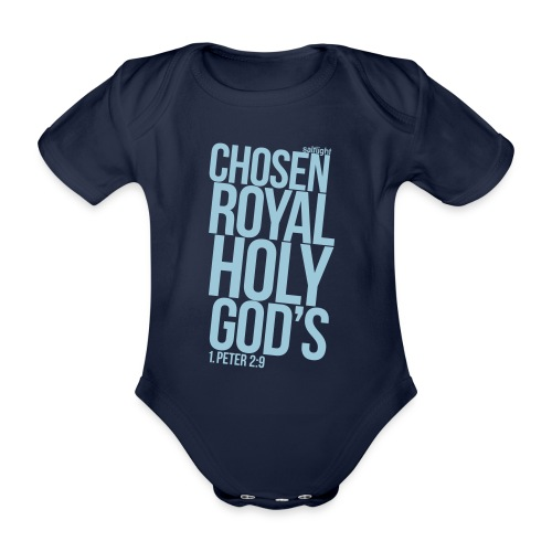 Chosen Royal Holy God's - 1st Peter 2: 9 - Organic Short-sleeved Baby Bodysuit