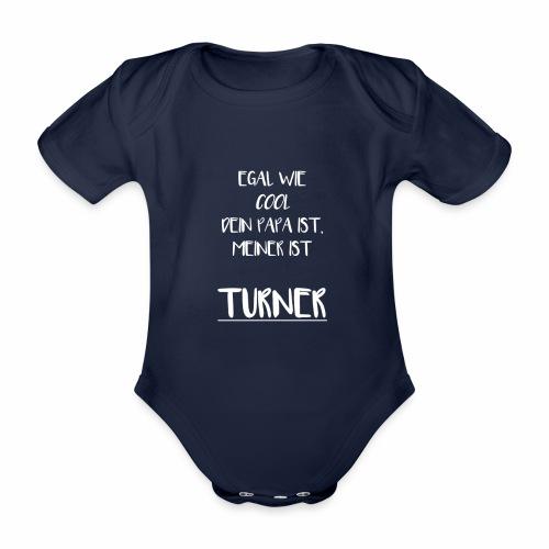 Egal wie cool dein PAPA ist, meiner ist Turner - Baby Bio-Kurzarm-Body