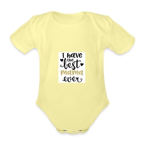 LW I Have the Best Mama Ever 81813 1507587334 128 - Baby bio-rompertje met korte mouwen