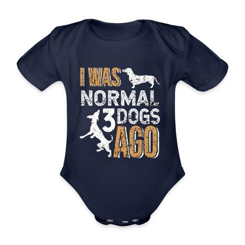 I WAS NORMAL 3 DOGS AGO - Baby Bio-Kurzarm-Body