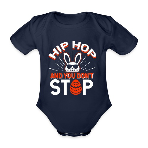 Hip Hop and You Don t Stop - Ostern - Baby Bio-Kurzarm-Body