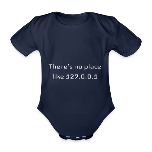 There is no place like127.0.0.1t-shirt - Body Bébé bio manches courtes