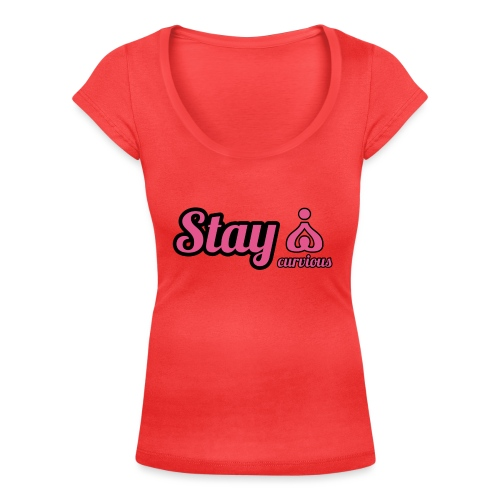 '' STAY CURVIOUS '' - Women's Scoop Neck T-Shirt