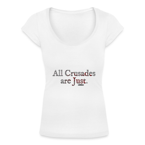 All Crusades Are Just. - Women's Scoop Neck T-Shirt