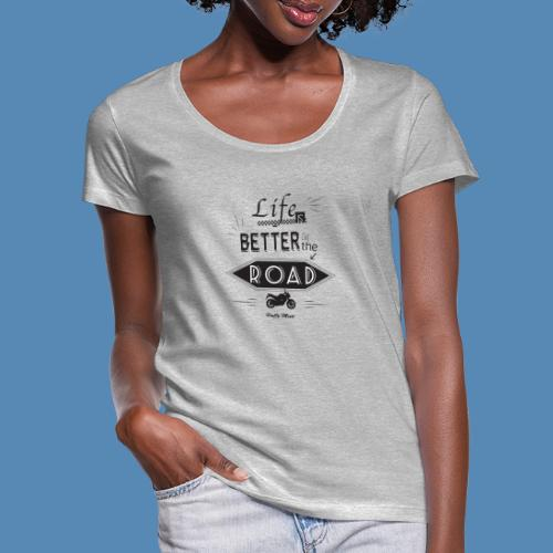 Moto - Life is better on the road - T-shirt col U Femme