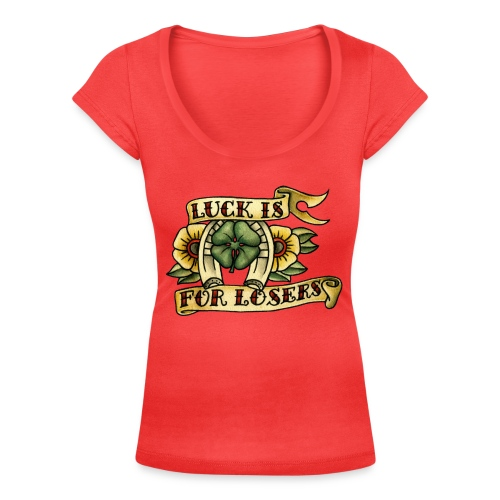 Luck Is For Losers - Women's Scoop Neck T-Shirt
