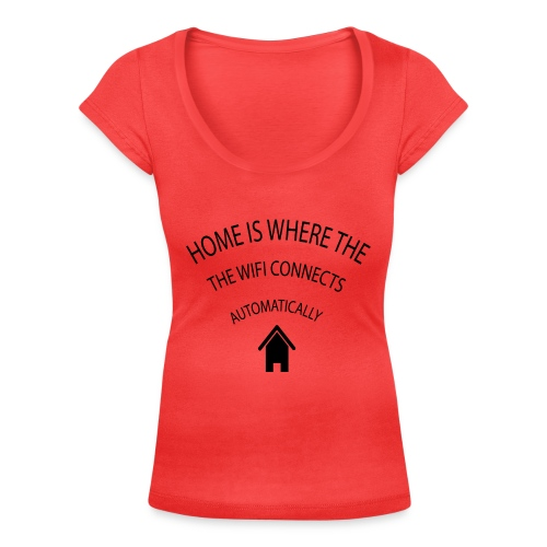 Home is where the Wifi connects automatically - Women's Scoop Neck T-Shirt