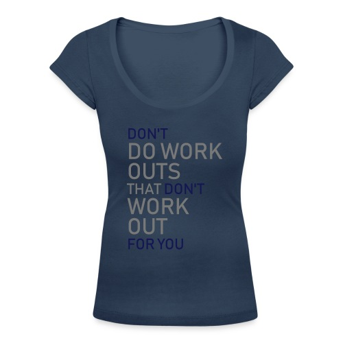 Don't do workouts - Women's Scoop Neck T-Shirt